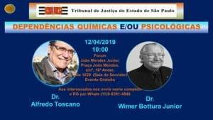 Dependências : Químicas E/OU Psicológicas? @ Fórum João Mendes Junior - Sala 1629 (sala do servidor) | São Paulo | Brasil