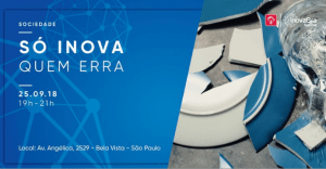 SÓ INOVA QUEM ERRA @ InovaBra Habitat | São Paulo | Brasil