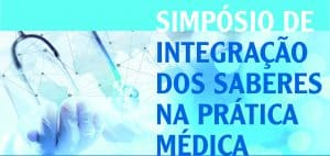 SIMPÓSIO DE INTEGRAÇÃO DOS SABERES NA PRÁTICA MÉDICA @ Associação Paulista de Medicina   São Paulo   Brasil